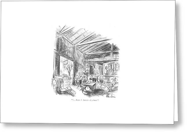 ' . . . Scene 3: Interior Of A Barn.' Greeting Card by Alan Dunn