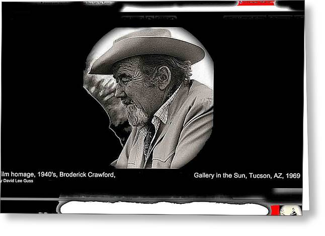 Broderick Crawford  All The King's Men Homage 1949 Gallery In The Sun Tucson Arizona Greeting Card by David Lee Guss