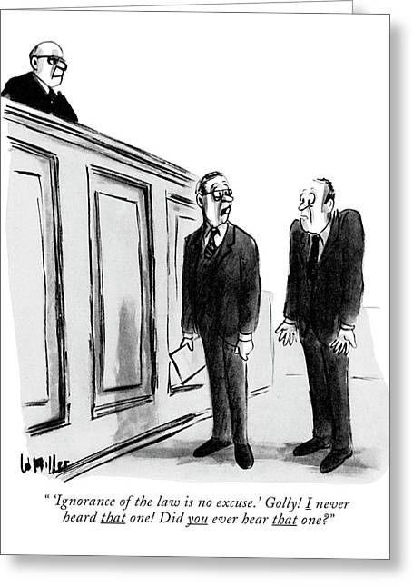 'ignorance Of The Law Is No Excuse.' Golly! Greeting Card by Warren Miller