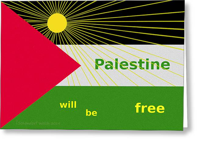 Palestine Will Be Free  - 1035 Greeting Card by Irmgard Schoendorf Welch