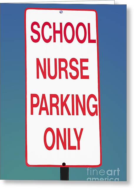 School Nurse Parking Sign  Greeting Card by Phil Cardamone