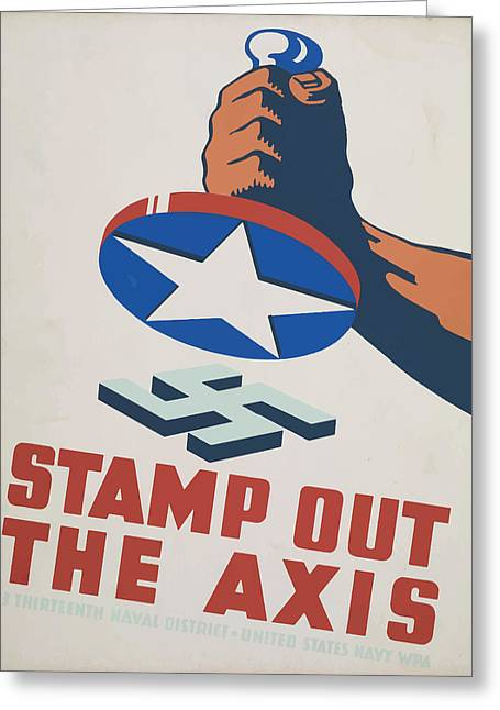 Stamp Out The Axis Greeting Card by American Classic Art