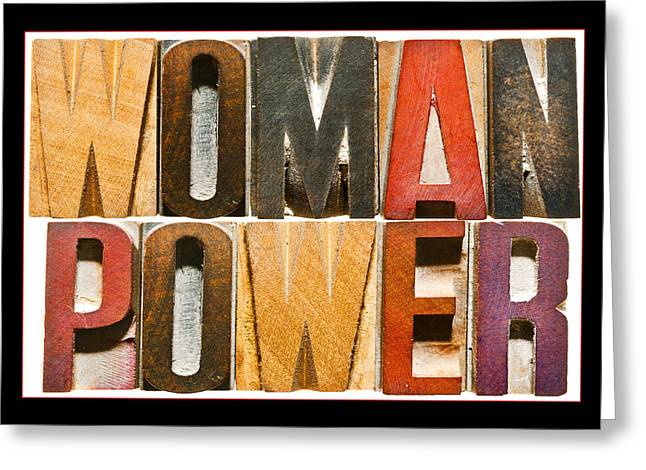 Woman Power Greeting Card by Donald  Erickson