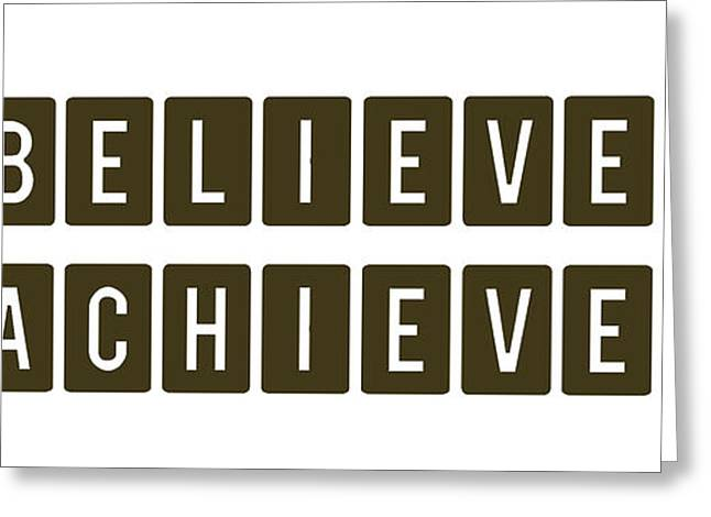 Believe It Achieve It Greeting Card by Celestial Images