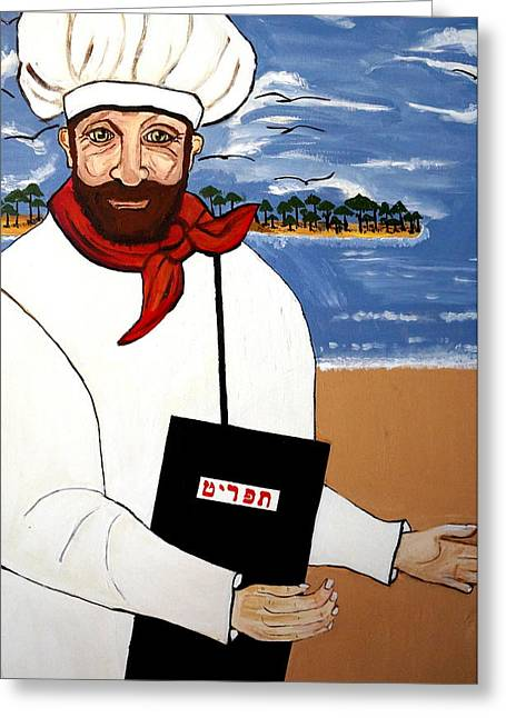 Greeting Card featuring the painting Chef From Israel by Nora Shepley
