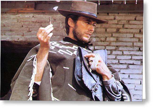 Clint Eastwood In Per Qualche Dollaro In Pi�  Greeting Card