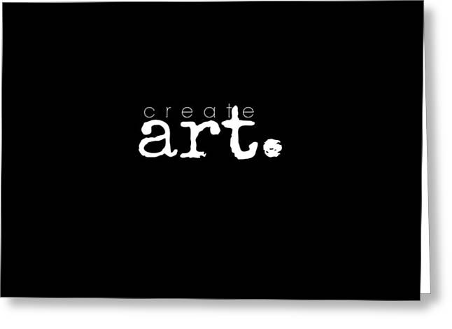 Create Art Greeting Card by Chastity Hoff