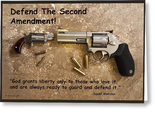 Defend The Second Amendment Greeting Card by Barbara Snyder