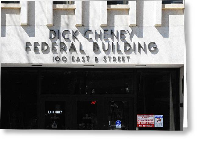 Dick Cheney Federal Bldg. Greeting Card