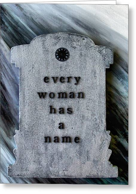 Every Woman Has A Name Greeting Card