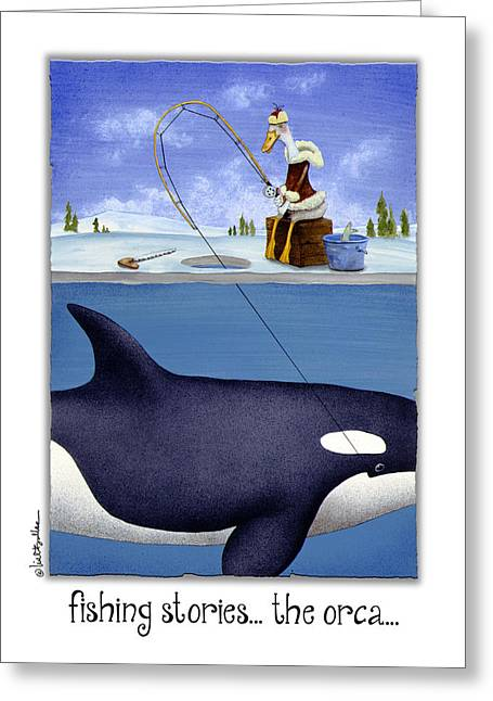 Fishing Stories ... The Orca ... Greeting Card by Will Bullas
