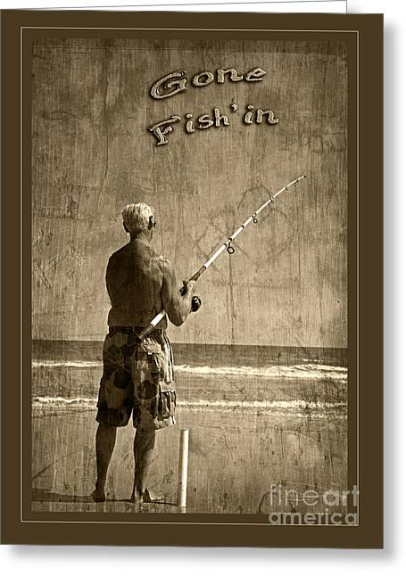 Gone Fish'in Text With Border By John Stephens Greeting Card by John Stephens