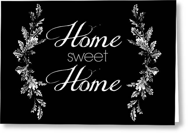 Home Sweet Home Greeting Card by Chastity Hoff