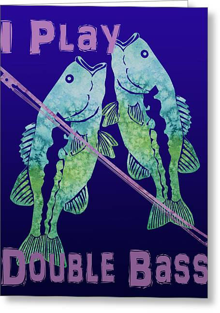 I Play Double Bass Greeting Card by Jenny Armitage