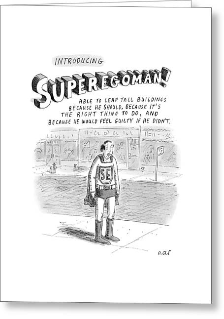 Introducing Superegoman! Greeting Card by Roz Chast