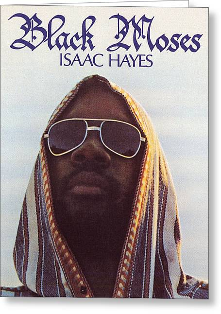 Isaac Hayes -  Black Moses Greeting Card