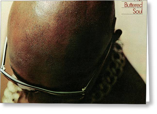 Isaac Hayes -  Hot Buttered Soul Greeting Card