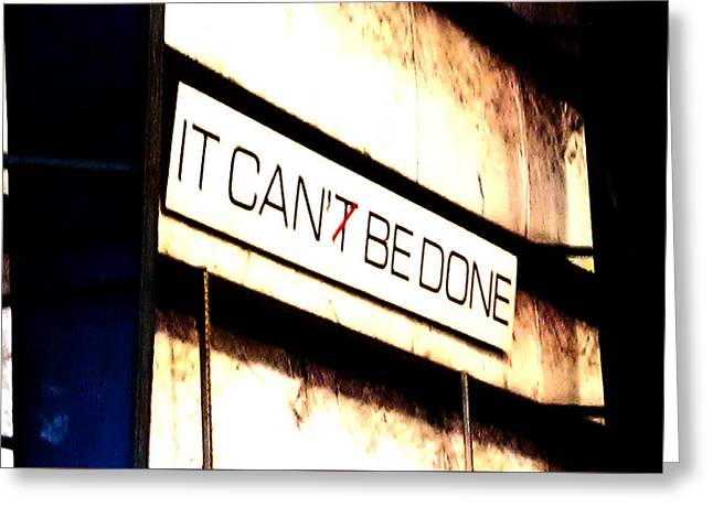 It Can Be Done  Greeting Card