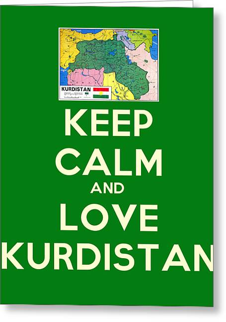 Keep Calm-and Love Kurdistan Greeting Card by Celestial Images