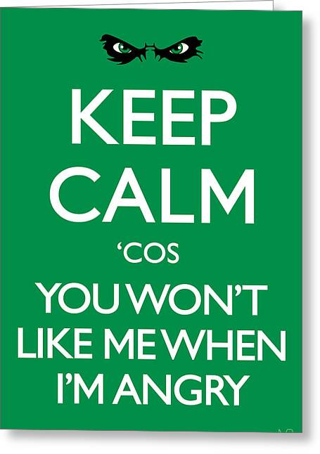 Keep Calm 'cos You Won't Like Me When I'm Angry Greeting Card by IKONOGRAPHI Art and Design