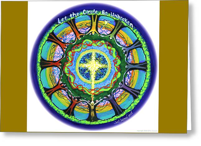 Let The Circle Be Unbroken Greeting Card
