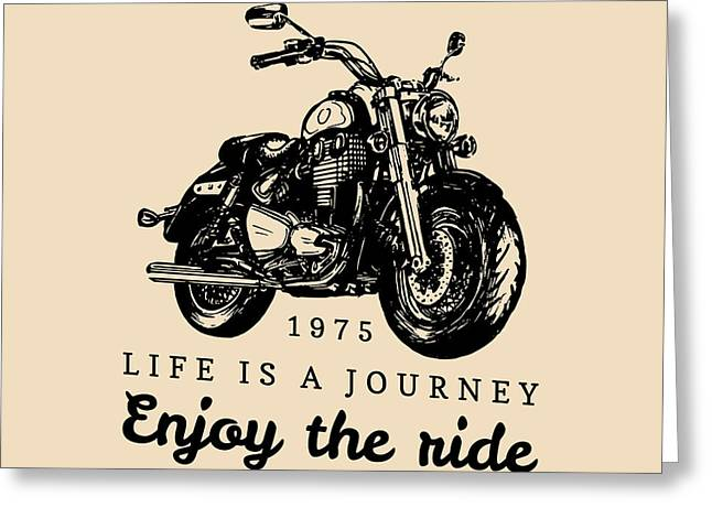 Life Is A Journey Enjoy The Ride Greeting Card