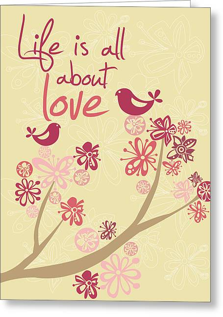 Life Is All About Love Greeting Card by Valentina Ramos
