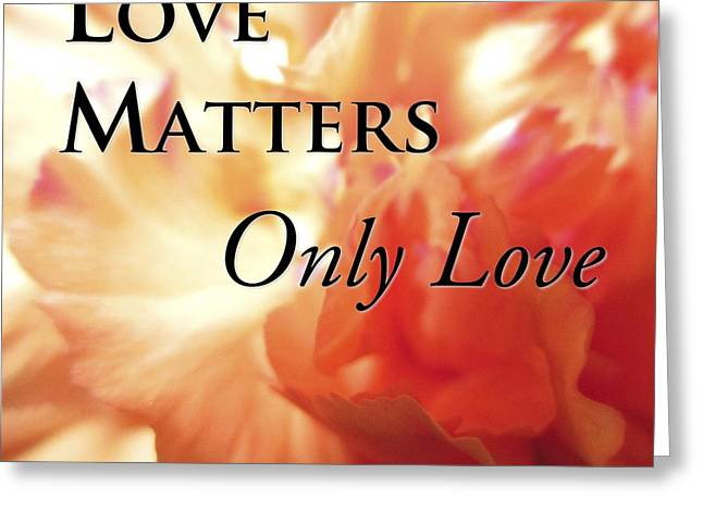 Love Matters Greeting Card