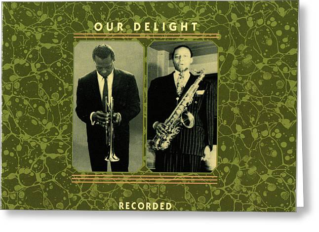 Miles Davis And Jimmy Forest -  Our Delight Greeting Card by Concord Music Group