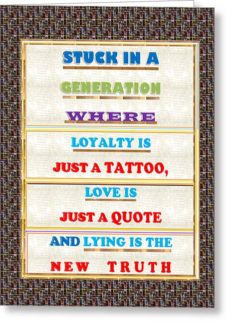 Quote Wisdom Generation Truth Love Loyality Background Designs  And Color Tones N Color Shades Avail Greeting Card by Navin Joshi