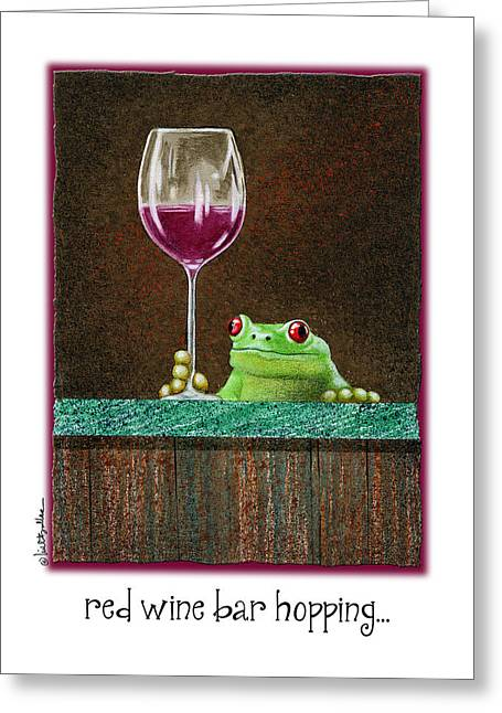 Red Wine Bar Hopping... Greeting Card by Will Bullas