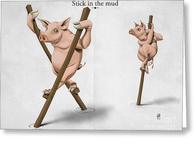 Stick In The Mud Greeting Card
