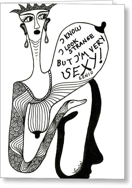 Strange But Sexy Greeting Card