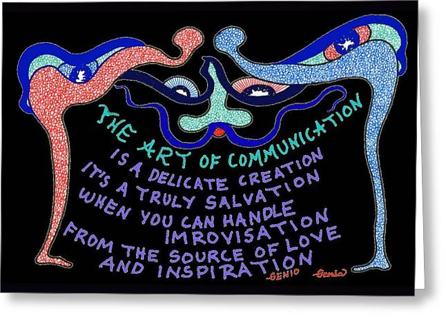 The Art Of Communication... Greeting Card by Genia GgXpress