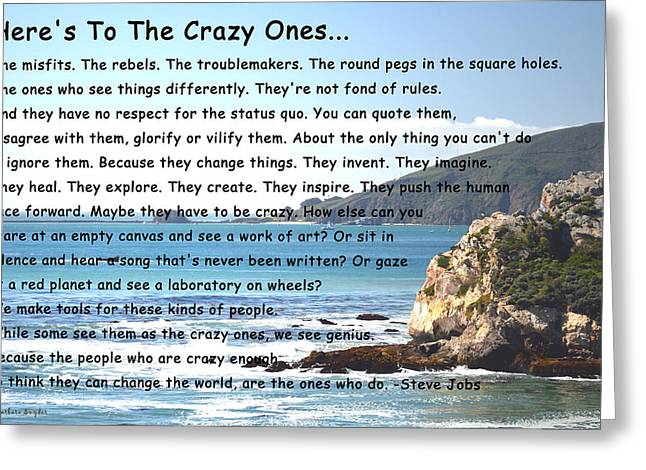 To The Crazy Ones Greeting Card by Barbara Snyder