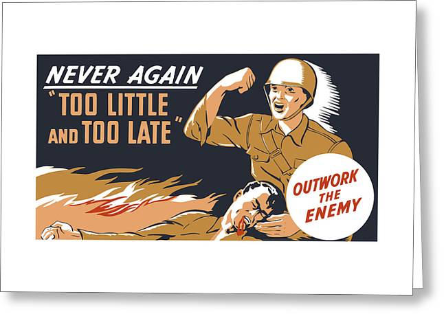 Too Little And Too Late - Ww2 Greeting Card by War Is Hell Store