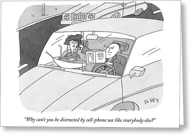 Why Can't You Be Distracted By Cell-phone Use Greeting Card