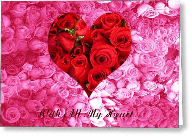 With All My Heart... Greeting Card by Xueling Zou