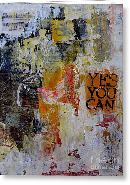 Yes You Can  Greeting Card by Corina  Stupu Thomas