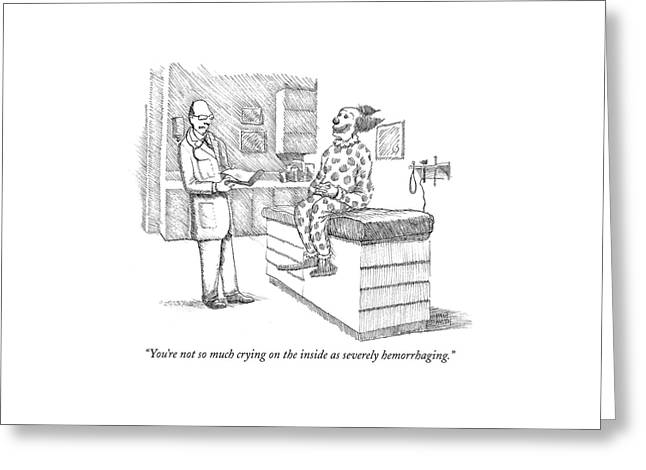 You're Not So Much Crying Greeting Card by Paul Noth