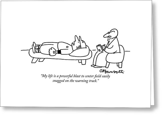 My Life Is A Powerful Blast Greeting Card by Charles Barsotti