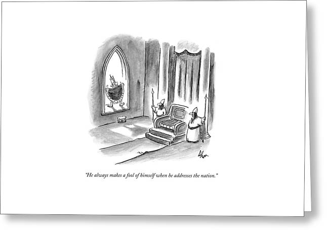 He Always Makes A Fool Of Himself When Greeting Card by Frank Cotham