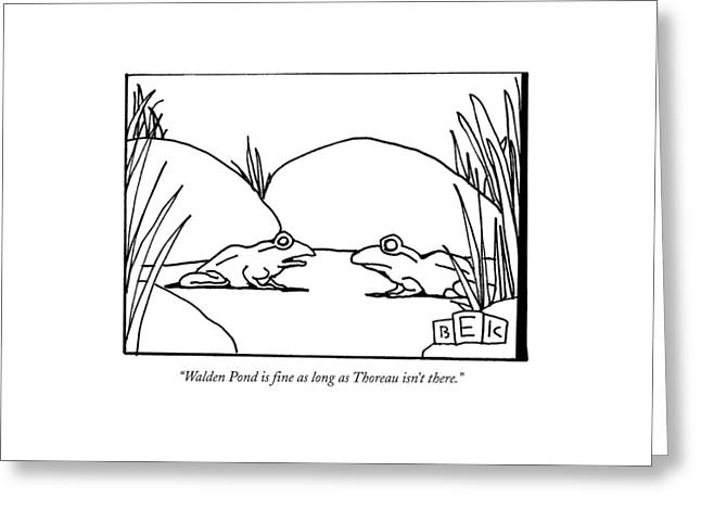 Walden Pond Is Fine As Long As Thoreau Isn't Greeting Card by Bruce Eric Kaplan
