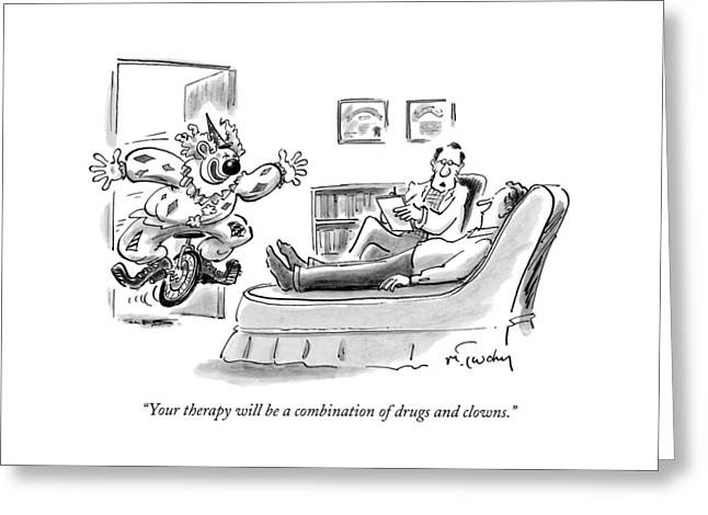 Your Therapy Will Be A Combination Of Drugs Greeting Card