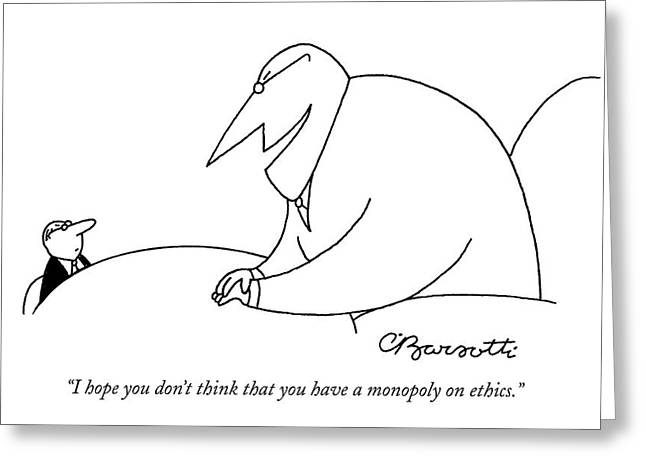 I Hope You Don't Think That You Have A Monopoly Greeting Card by Charles Barsotti