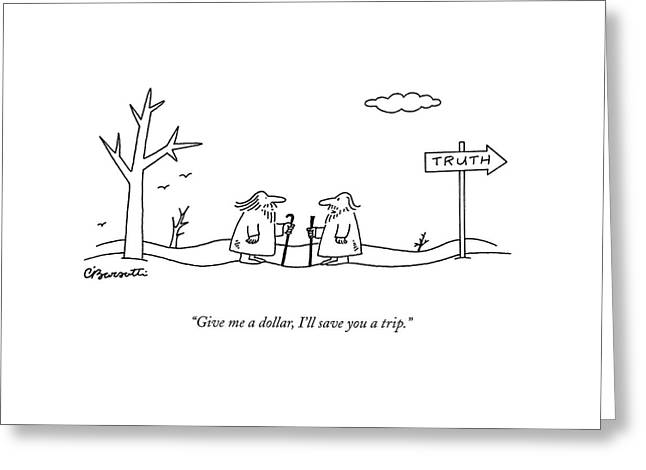 Give Me A Dollar Greeting Card by Charles Barsotti