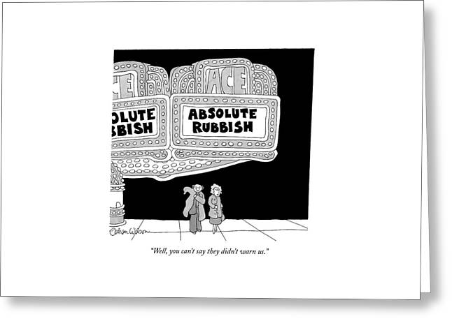 Well, You Can't Say They Didn't Warn Us Greeting Card by Gahan Wilson