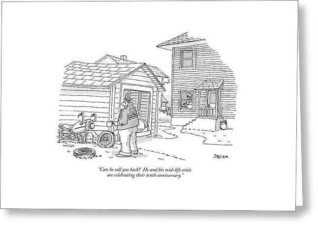 Can He Call You Back?  He And His Mid-life Crisis Greeting Card by Jack Ziegler