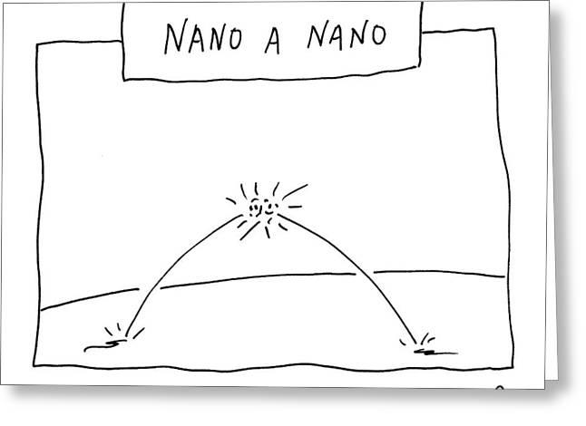 Nano A Nano Greeting Card