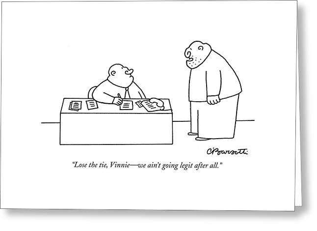 Lose The Tie Greeting Card by Charles Barsotti